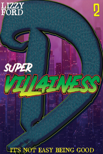 It's Complicated : Supervillainess (Part Two)