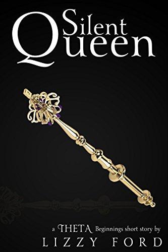 Silent Queen (Theta Beginnings Miniseries Book 1)
