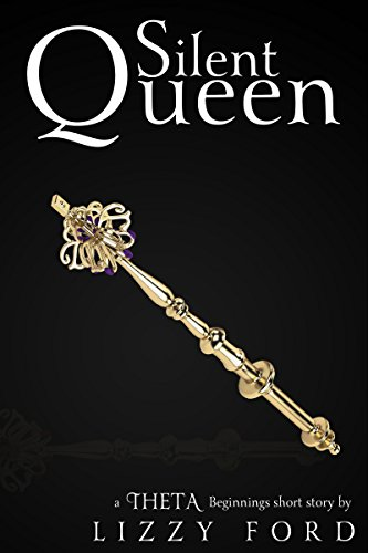 Silent Queen (Theta Beginnings Miniseries Book 1)