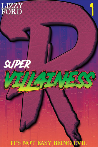 Supervillainess (Part One) by Lizzy Ford