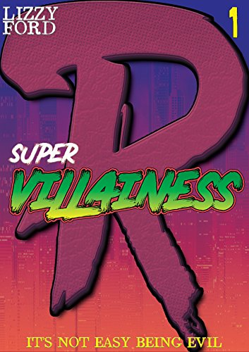 It's Not Easy Being Evil (#1, Supervillainess Duet)
